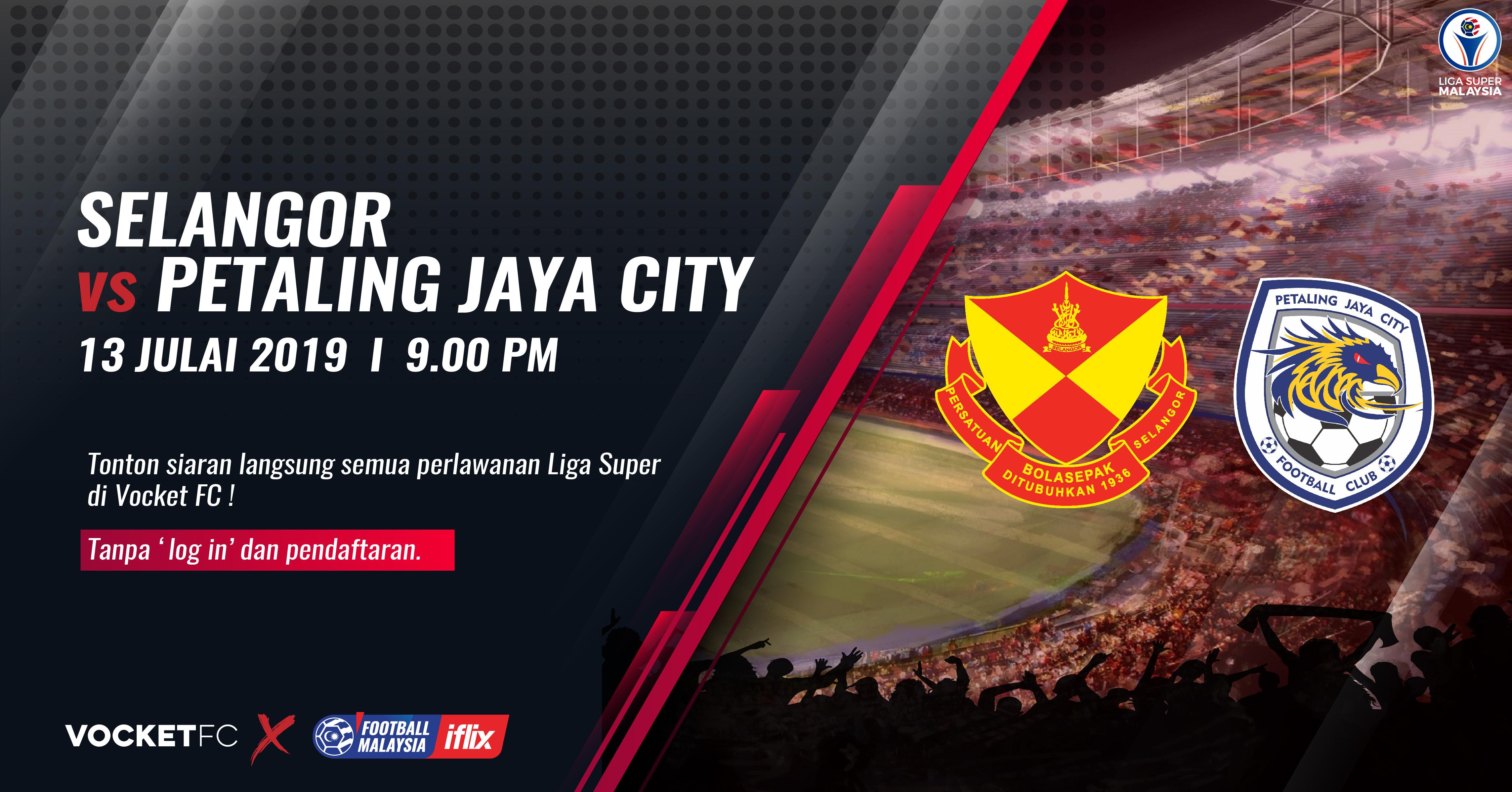 Selangor x Petaling Jaya City FC
